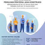 Bimtek Online – Pemilihan Penyedia Jasa Konstruksi Berdasarkan PP No. 22 Tahun 2020 & Permen PUPR No. 14 tahun 2020